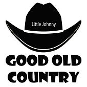 Little Johnny by Good Old Country