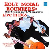 Live in 1965 (Complete Recording) by The Holy Modal Rounders