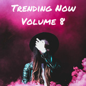 Trending Now Volume 8 fra Various Artists