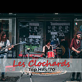 Top Hits '70: Les Clochards by Les Clochards