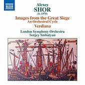 Alexey Shor: Images from the Great Siege & Verdiana by London Symphony Orchestra