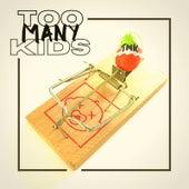 Too Many Kids de Too Many Kids