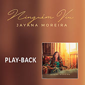 Ninguém Viu (Playback) by Jayana Moreira