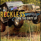 Turn the Dirty Up by Reckless