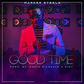 Good Time (Clean) by Markee Steele