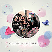 Of Barrels and Blossoms by VOX Cape Town