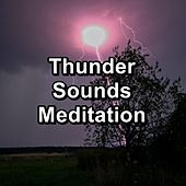 Thunder Sounds Meditation by Thunderstorm Sleep