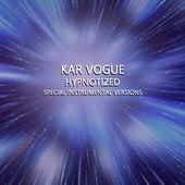 Hypnotized (Special Instrumental Versions) by Kar Vogue