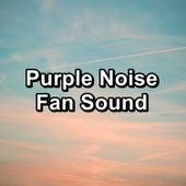 Purple Noise Fan Sound by White Noise Pink Noise