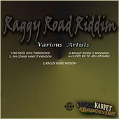 Raggy Road Riddim by Various Artists
