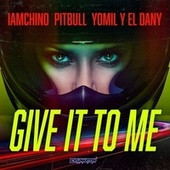 Give It To Me de IAmChino