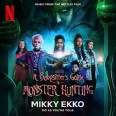 Do As You're Told (Music from the Netflix Film A Babysitter's Guide to Monster Hunting) by Mikky Ekko