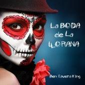 La Boda De La Llorona von Ben Tavera King