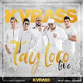 Tay Loco (Live) de Kvrass