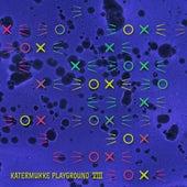 Katermukke Playground VIII von Various Artists