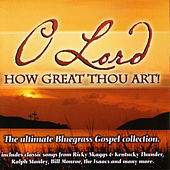 O Lord, How Great Thou Art! de Various Artists