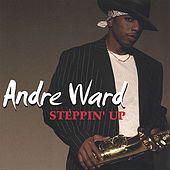 Steppin' Up by Andre Ward