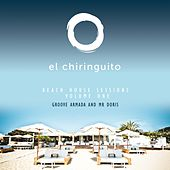 El Chiringuito Ibiza Beach House Sessions, Vol. 1 von Thievery Corporation, The Quantic Soul Orchestra, Dr Rubberfunk, Gabin, Buddy Sativa, Kinny, Bajka, Ocote Soul Sounds, Gecko Turner, Mo' Horizons, The Soul Session, The Bahama Soul Club, The Bamboos, Gregory Porter, Groove Armada, Fantastic Man