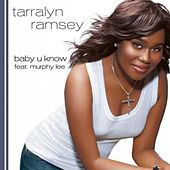Baby U Know by Tarralyn Ramsey