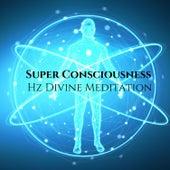Super Consciousness: Hz Divine Meditation, Deep Sleep Programming & Pure Energy Binaural Beats de Chakra Healing Music Academy