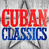 Cuban Classics by Various Artists