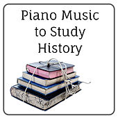 Piano Music : to Study History by Various Artists