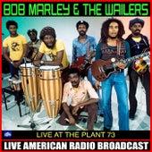 Live At The Plant 73 (Live) von Bob Marley