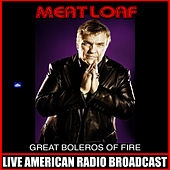 Great Boleros Of Fire (Live) by Meat Loaf