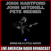 Bring Me A Little Water (Live) von John Hartford