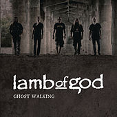 Ghost Walking by Lamb of God