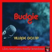 Village Gossip (Lived) von Budgie