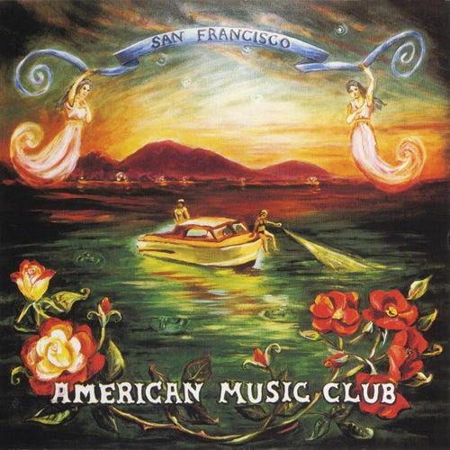 San Francisco by American Music Club