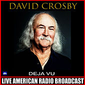 Déjà Vu (Live) de David Crosby