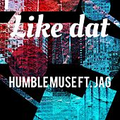 Like Dat de Humble Muse