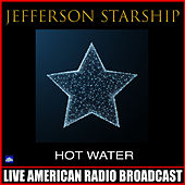 Hot Water (Live) by Jefferson Starship