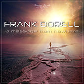 A Message from Nowhere (Square Dreams Mix) von Frank Borell
