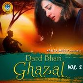 Dard Bhari Ghazal, Vol. 2 by Various Artists