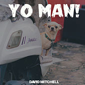Yo Man! von David Mitchell