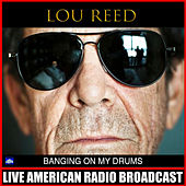 Banging On My Drums de Lou Reed