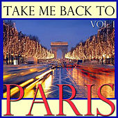 Take Me Back To Paris, Vol. 1 by Various Artists