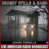 Down Town L A Vol. 2 (Live) de Crosby, Stills and Nash