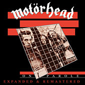 On Parole (Expanded and Remastered) by Motörhead