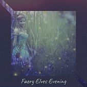 Faery Elves Evening by Patti Page, Looney Tunes, Preston Penn, Fred Waring, Percy Faith