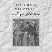 Les Chats Sauvages - Vintage Selection de Les Chats Sauvages