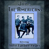 Anthology: Their Earlier Years (Remastered) de Jay & The Americans