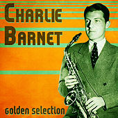 Golden Selection (Remastered) by Charlie Barnet & His Orchestra