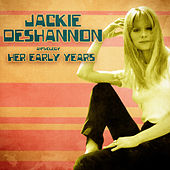 Anthology: Her Early Years (Remastered) von Jackie DeShannon