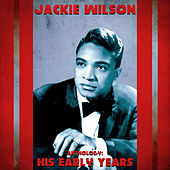 Anthology: His Early Years (Remastered) von Jackie Wilson