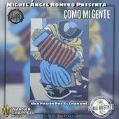 Miguel Ángel Romero Presenta: Como Mi Gente, una Pasión por el Chamamé (Vol. 1) de Varios Artistas