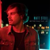 Better Than That - EP by Matt Stell